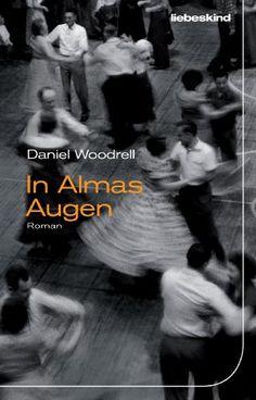 In Almas Augen: Roman von Daniel Woodrell