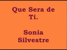 Que Sera De Ti - Sonia Silvestre