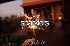 I LOVE! Sparkelers and July 4th... Just something about it, makes my heart so happy <3