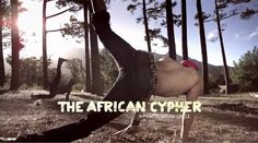 """The African Cypher is the birthplace of ritual celebration, council, story telling and dance. """"I dance as if I have a gun to my head."""
