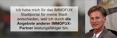 """""""Ich habe mich für das für das IMMOFUX ® Stadtportal für meine Stadt entschieden, weil ich durch die Angebote anderer IMMOFUX Partner leistungsfähiger bin.""""  www.immofux-makler.de"""