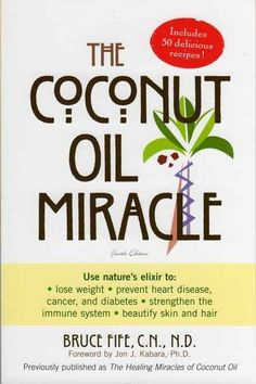 The Coconut Oil Miracle, by Bruce Fife, N.D., paperback