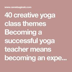 "40 creative yoga class themes  Becoming a successful yoga teacher means becoming an expert instruction giver. Concise and precise cues allow students to float in and out of asanas. But equally important, and likely to resonate long after your students step off their mat, is the class theme or dharma talk.  It's the other ""instruction"" of yoga – the one that gets to the heart of the practice.  Theme sets you apart, shows your individuality as a teacher and assures your students that yes…"