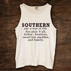 Southern Definition Tank  (available in 4 colors) http://www.sixshootergiftshop.com/collections/tank-tops/products/southern-definition-tank