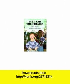 Lucy and the Pirates (9781896580029) Glen Petrie, Matilda Harrison , ISBN-10: 1896580025  , ISBN-13: 978-1896580029 ,  , tutorials , pdf , ebook , torrent , downloads , rapidshare , filesonic , hotfile , megaupload , fileserve