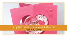 Four Way Card Tutorial - Splitcoaststampers - video (Dina Kowal) Card Making Templates, Card Making Tutorials, Card Making Techniques, Making Ideas, Fancy Fold Cards, Folded Cards, Spinner Card, Valentine Greeting Cards, Valentines