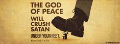 Romans 16:20 NKJV - Jesus Will Crush Satan. - Facebook Cover Photo
