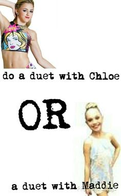 Both because they are both amazimg dancers so i would love to do it with both of them how bout u