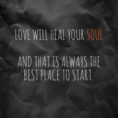 Love will heal your soul