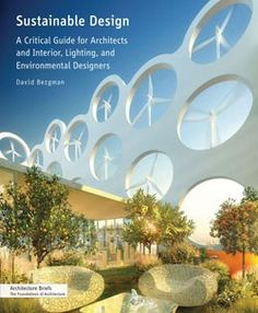 Sustainable Design  For the architect, the builder, or the environmentalist.  #givebooks @Chronicle Books