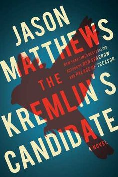 The Kremlin's Candidate (Red Sparrow Trilogy #3)