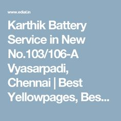 Karthik Battery Service in New No.103/106-A Vyasarpadi, Chennai | Best Yellowpages, Best Car Audio Stereo Sale Service, India