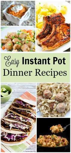 These easy Instant Pot dinner recipes are simple and delicious. They'll make it easy to get dinner on the table even on the busiest weeknights.