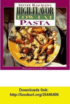 High Flavor, Low-fat Pasta Cookbook Steven Raichlens (9780670865819) Steven Raichlen , ISBN-10: 0670865818  , ISBN-13: 978-0670865819 ,  , tutorials , pdf , ebook , torrent , downloads , rapidshare , filesonic , hotfile , megaupload , fileserve