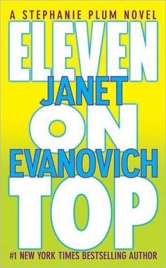 Read Eleven on Top (Stephanie Plum, No. thriller suspense book by Janet Evanovich . Stephanie Plum is thinking her career as a fugitive apprehension agent has run its course. She's been shot at, spat at, Free Books, Good Books, Books To Read, My Books, New York Times, Janet Evanovich, Thriller Books, Mystery Books, Mystery Series