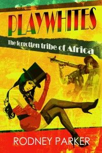 www.ebook-formatting.co.uk  Playwhites by Rodney Parker