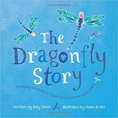 The Dragonfly Story: Explaining the death of a loved one to children and families Family First, Family Love, Good Books, My Books, Story Books, Infant Loss, Children And Family, Young Children, Beautiful Stories