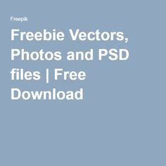 Freebie Vectors, Photos and PSD files | Free Download