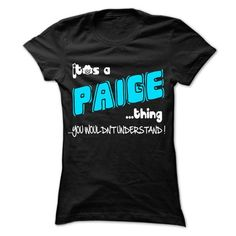 It is PAIGE Thing ... 999 Cool Name Shirt ! - #baby gift #inexpensive gift. LIMITED AVAILABILITY => https://www.sunfrog.com/LifeStyle/It-is-PAIGE-Thing-999-Cool-Name-Shirt-.html?68278