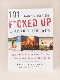 101 Places to Get F*ucked Up by St. Martin's Griffin - ShopKitson.com