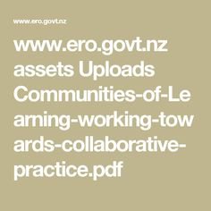 www.ero.govt.nz assets Uploads Communities-of-Learning-working-towards-collaborative-practice.pdf