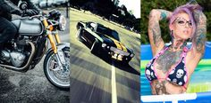 THE BEST OF LIFE... MOTORCYCLES, CARS AND TATTOOED GIRLS
