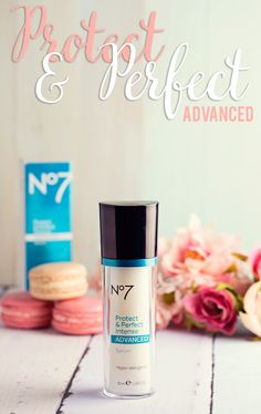 The UK's Anti-aging phenomenon – one sold every 10 seconds! Boots No7 Protect & Perfect Intense ADVANCED Serum! #GetADVANCED