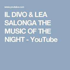 IL DIVO & LEA SALONGA THE MUSIC OF THE NIGHT - YouTube