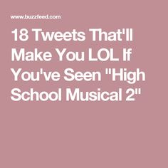 """18 Tweets That'll Make You LOL If You've Seen """"High School Musical 2"""""""