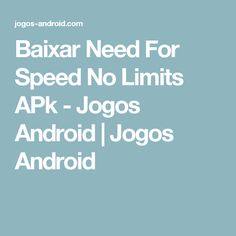 Baixar Need For Speed No Limits APk - Jogos Android | Jogos Android