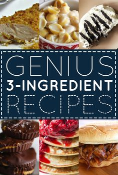 Wow - some really great recipes --> 33 Genius Three-Ingredient Recipes