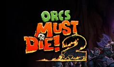 Orcs Must Die 2 was recently announced to be released on 2012