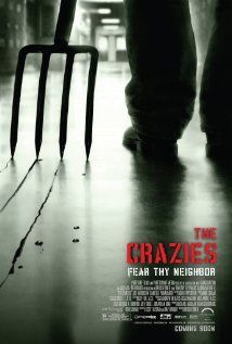 The Crazies. This movie is so freaky