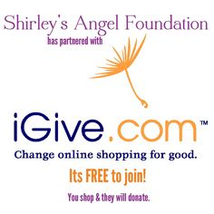 Help Shirley's Angel Foundation every time you shop: http://www.iGive.com/ShirleysAngelFoundation/?p=19992&jltest=1