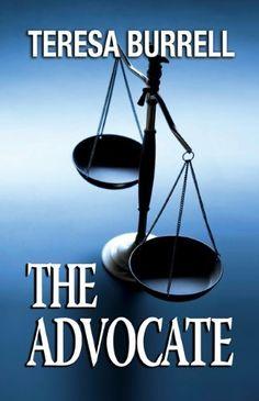 The Advocate (The Advocate Series) by Teresa Burrell, http://www.amazon.com/dp/B0087A3EPS/ref=cm_sw_r_pi_dp_WoCgqb1Z5WJ28