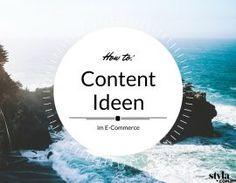 E-Commerce #Content: 3+3 Wege Zu Genialen Ideen - Lernen Sie, wie Sie Content-Ideen für Ihr E-Commerce Business finden