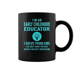 Early Childhood Educator Solve Problems Job Title Mug LIMITED TIME ONLY. ORDER NOW if you like, Item Not Sold Anywhere Else. Amazing for you or gift for your family members and your friends. Thank you! #childhood #shirts
