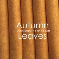 Beautiful Wool Blend Felt available in sheets and yardage Mason Jar Crafts, Felt Crafts, Autumn Leaves, Wool Blend, American, Fall, Beautiful, Autumn, Fall Leaves