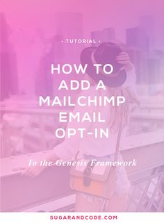 This tutorial will show you how to add a email newsletter opt-in form to the Genesis Framework to start growing your audience's email list.
