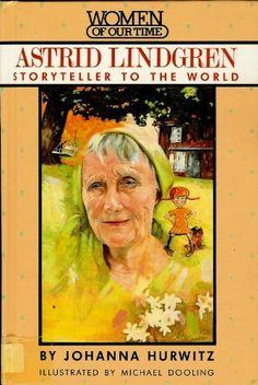 Astrid Lindgren: Storyteller to the World (Women of Our Time) Hardcover  – November 1, 1989, by Johanna Hurwitz