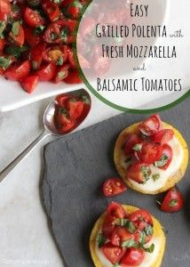 SUPER EASY! Packaged polenta is grilled (or broiled), topped with creamy mozzarella, and heaped with balsamic tomatoes and basil. Delicious!