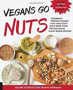 Vegans Go Nuts Celebrate ProteinPacked Nuts and Seeds with More than 100 Delicious PlantBased Recipes ** Check out the image by visiting the link. (Note:Amazon affiliate link)