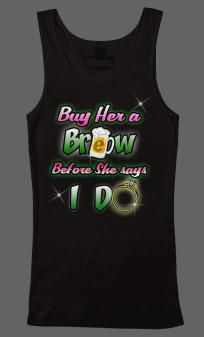 Bachelorette party ,Buy her a brew tank tops