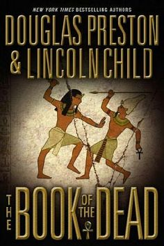 The Book of the Dead - by Douglas Preston and Lincoln Child