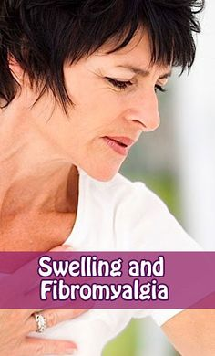 Fibro and swelling