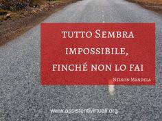 Tutto sembra impossibile, finché non lo fai!