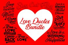 Love Quotes Bundle Svg, Love Svg, Love Sayings Svg, True Love Svg, For Lovers Files, Romantic Svg, SVG Cut Files, Svg Bundle for Love