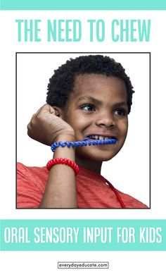 The Need to Chew : Oral Sensory Input for Kids – everydayeducate
