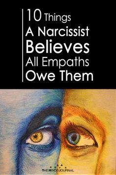 10 Things A Narcissist Believes All Empaths Owe Them - https://themindsjournal.com/10-things-narcissist-thinks-the-empath-owes-them/