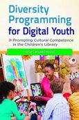 Diversity Programming for Digital Youth: Promoting Cultural Competence in the Children's Library by Jamie Campbell Naidoo  #DOEBibliography
